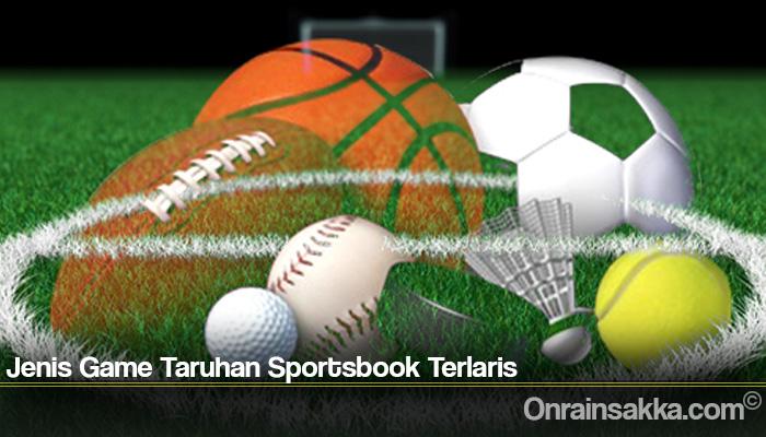 Jenis Game Taruhan Sportsbook Terlaris
