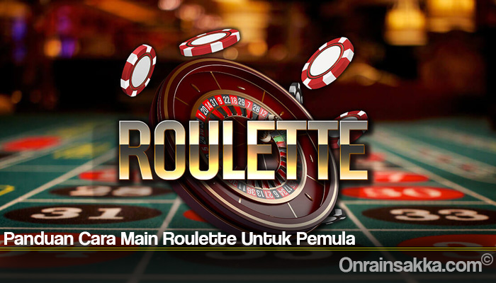 Panduan Cara Main Roulette Untuk Pemula