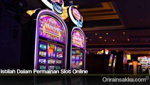 Istilah Dalam Permainan Slot Online
