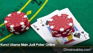 Kunci Utama Main Judi Poker Online
