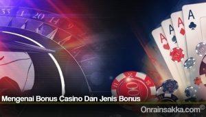 Mengenai Bonus Casino Dan Jenis Bonus