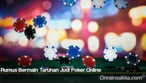 Rumus Bermain Taruhan Judi Poker Online