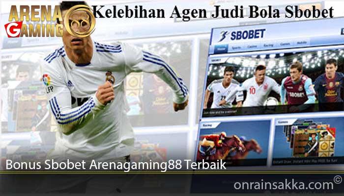 Bonus Sbobet Arenagaming88 Terbaik