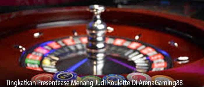 Tingkatkan Presentease Menang Judi Roulette Di ArenaGaming88